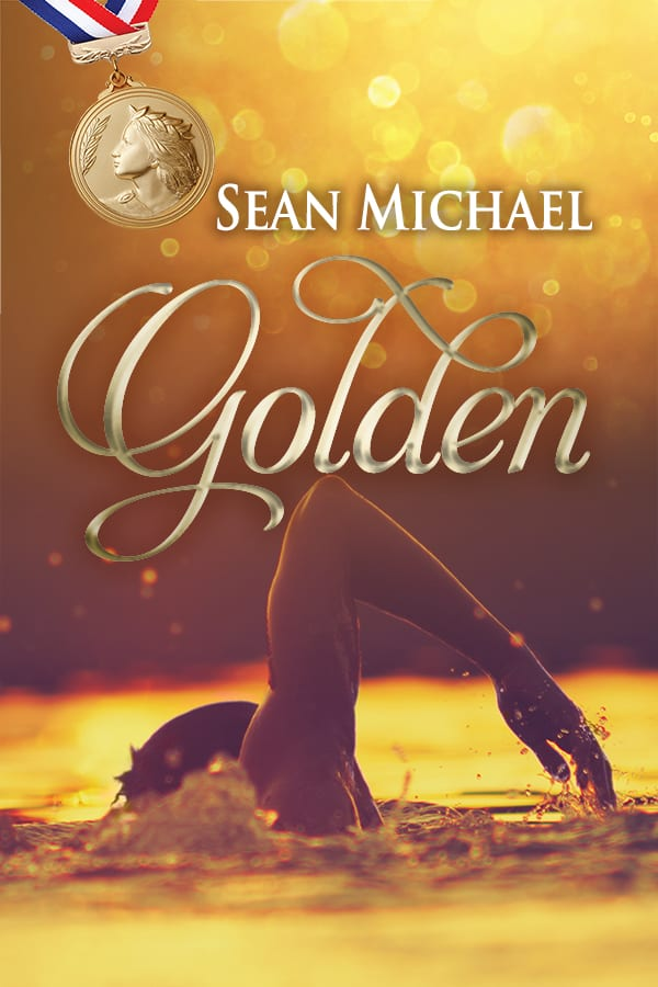 Golden by Sean Michael: Exclusive Guest Post and Giveaway