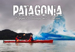 VIDEO: Kayaking Among Icebergs in Chile's Torres del Paine Park