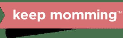 Keep Momming