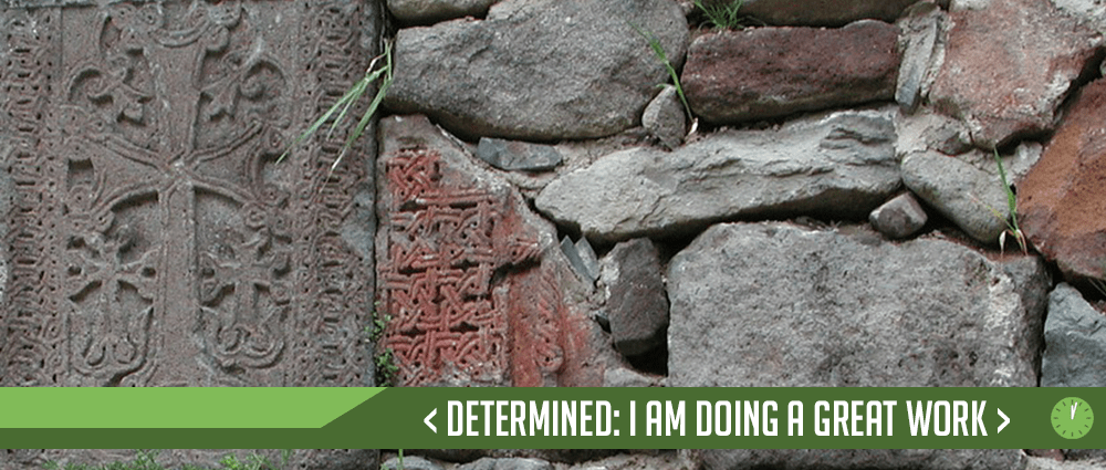 Determined: I Am Doing A Great Work