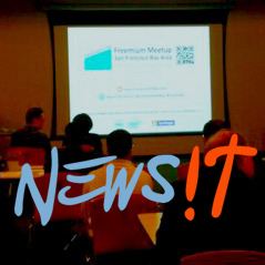freemiumsfbay newsit Freemium: Think about the paying part first! – Freemium Meetup Feb 2013