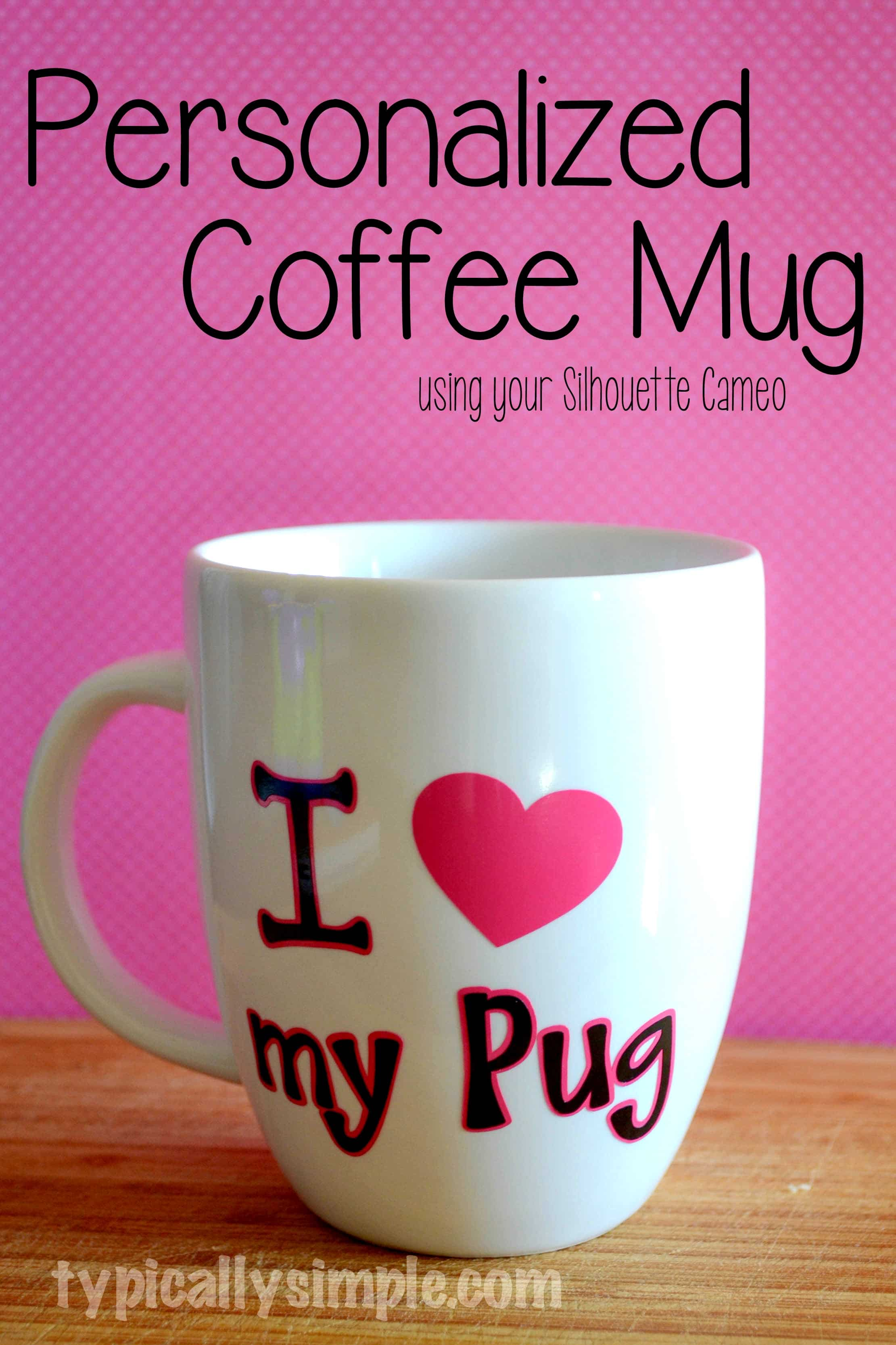 Enchanting Use Your Silhouette Cameo To Create A Personalized Mug Using Vinyl A Personalized Mug Using Silhouette Cameo Typically Cup Coffee French Press Black Coffee Cup furniture The Perfect Coffee Cup