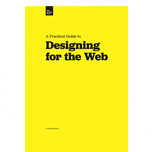 A Practical Guide to Designing for the Web, Mark Boulton