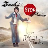 "Award-Nominated Gospel Ensemble Zondre' & Unstoppable Praise Declare ""Get Right Church"""