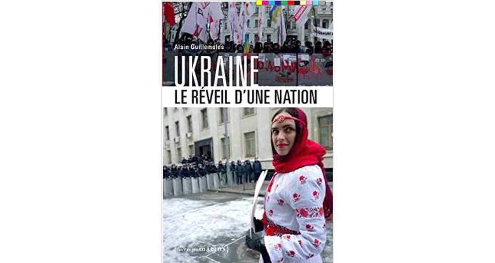 Alain GUILLEMOLES: Ukraine – le réveil d'une nation