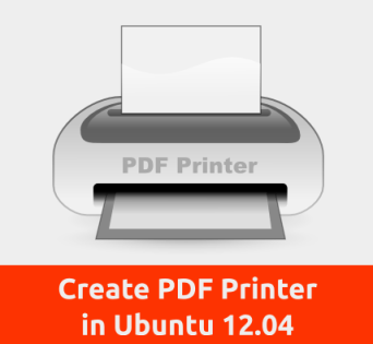 Easy Way to Create PDF Printer in Ubuntu 12.04