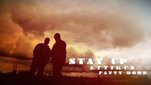 Attikus feat. Fatty Down &#8211; &#8220;Stay Up&#8221;