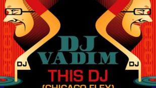 "DJ Vadim - ""This DJ (Chicago Flex)"" ft. Pugs Atomz, Psalm One, ShowYouSuck, Qwazaar, Ill Legit, Thaione Davis"