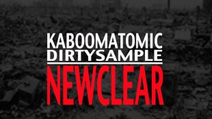 Kaboom Atomic & The Dirty Sample - NewClear