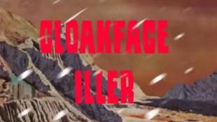 """The Cloaks – """"Cloak Face Iller"""""""