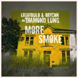 "Diamond Lung - ""More Smoke"""