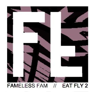 fameless-fam-eat-fly-ii