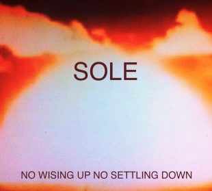 sole-no-wising-up-no-settling-down