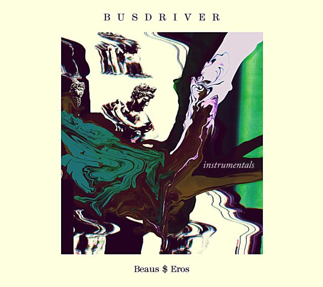 Busdriver - Beaus$Eros Instrumentals (Prod. by Loden)