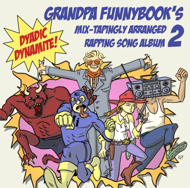  Grandpa Funnybook&#039;s Mix-Tapingly Arranged Rapping Song Album 2: Dyadic Dynamite!