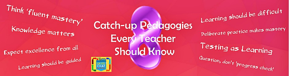 8 Catch-Up Pedagogies Every Teacher Should Know, by @Powley_R