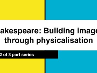 Shakespeare_ Building imagery through physicalisation.001