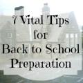7 Vital Tips for Back to School Preparation