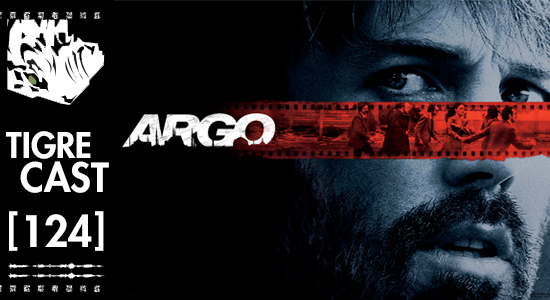 Argo | TigreCast #124 | Podcast