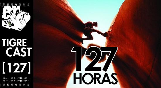 127 Horas | TigreCast #127 | Podcast