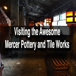 Mercer Pottery and Tile Works in Doylestown PA