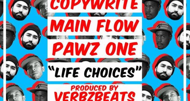 VerbzBeats - Life Choices Ft. Copywrite, Main Flow & Pawz One