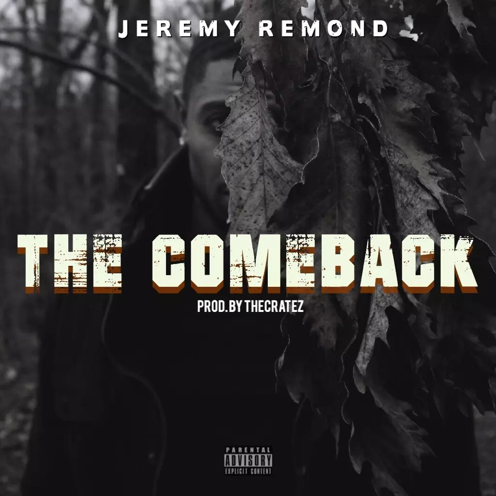 "Jeremy Remond - ""The Comeback"""