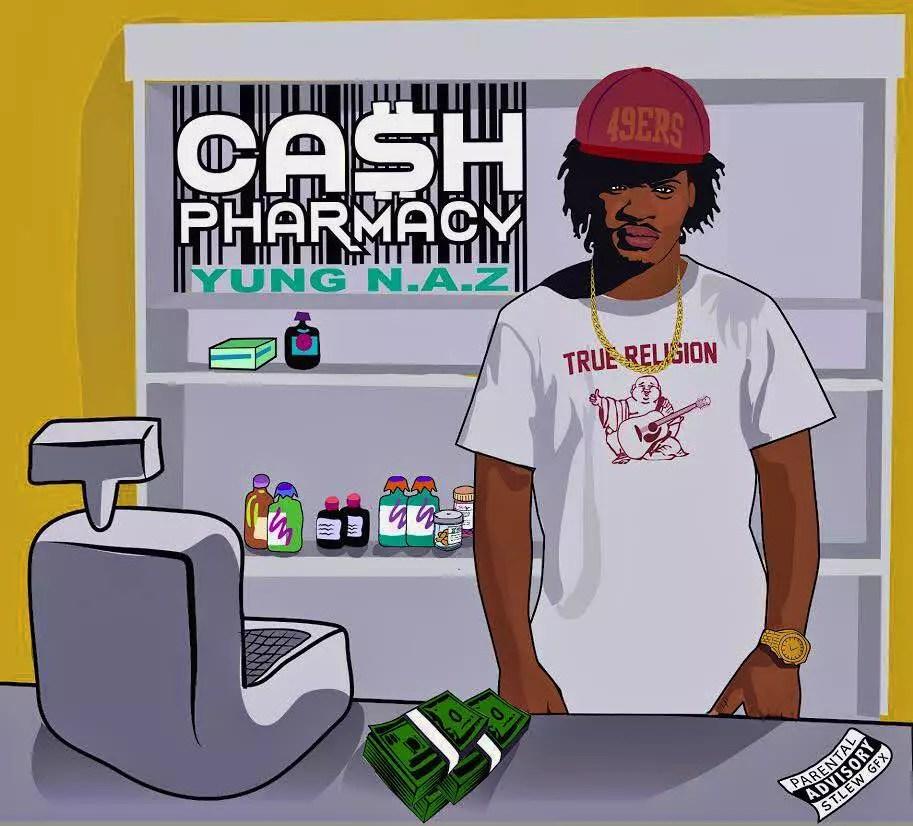 "Yung N.A.Z - ""Cash Pharmacy"" (Album)"