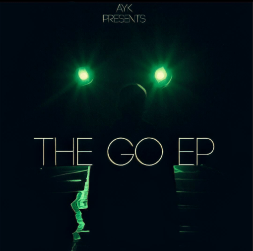 """AYK – """"The Go"""" EP (Review)"""