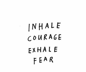 inhale courage
