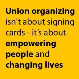 Union organizing: empowering people and changing lives