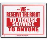Reserve the right to refuse service