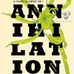 Annihilation (La Trilogie du Rempart Sud #1), de Jeff VanderMeer