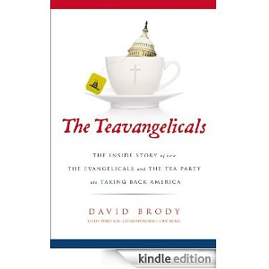 In the Mail: The Teavangelicals: The Inside Story of How the Evangelicals and the Tea Party are Taking Back America