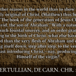 Tertullian on the why of Matthew 1.1 #advent14ccumwv