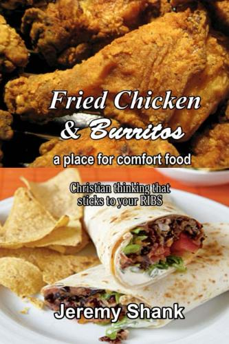Fried Chicken and Burritos - a place for comfort food