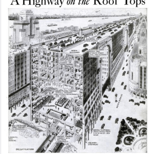 The NYC That Never Was: A Highway on the Rooftops of NYC