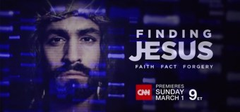 "CNN to Premiere Original Series ""Finding Jesus"" on March 1st"