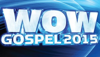 """WOW Gospel 2015"" Hits Stores Today, February 3rd"