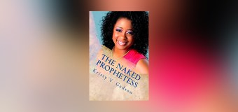 """Kristy Gadson Calls Christian Women to Stand Up as Prayer Warriors for Their Families In """"The Naked Prophetess"""""""