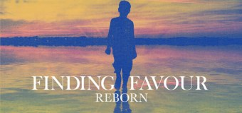 "Finding Favour to Release First Full Album ""Reborn"" June 23"