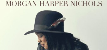Gotee Records Welcomes Morgan Harper Nichols to the Label