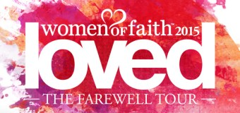 "Women of Faith Celebrates 20 Years With Nationwide ""Loved: The Farewell Tour"" (Video)"