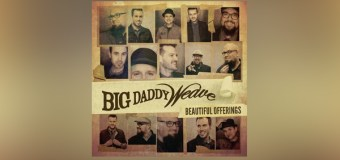 "Big Daddy Weave Announces ""Beautiful Offerings Tour"""