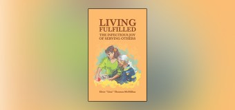 Lisa Thomas-McMillan Shares the Amazing Power of Serving Others in New Book, <i>Living Fulfilled: The Infectious Joy of Serving Others</i>
