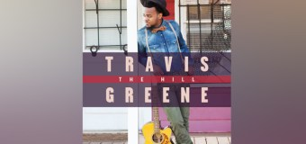 """Travis Greene's """"The Hill"""" Debuts at No. 1 on Gospel Chart (Video)"""