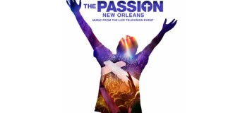 """The Passion: New Orleans"" Soundtrack Released Today"