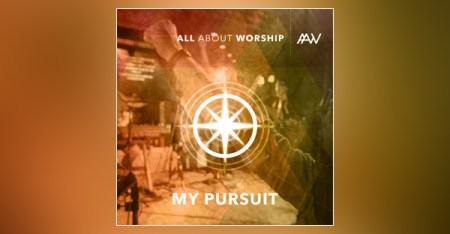 all-about-worship-my-pursuit