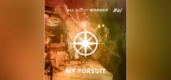 "All About Worship's ""My Pursuit"" Releases Globally"