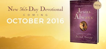 """One Million Unit First-Print Run of Sarah Young's Newest Release, """"Jesus Always"""" (Video)"""